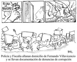 """Police and public prosecutors raid Fernando Villavicencio's house and take documents alleging corruption."""
