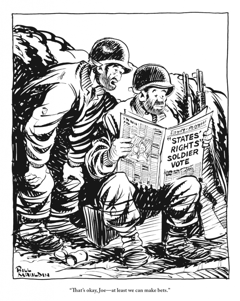 "Cartoon of two unshaven GIs reading a newspaper about soldier's right to vote. The caption reads: ""That's okay, Joe — at least we can make bets."""